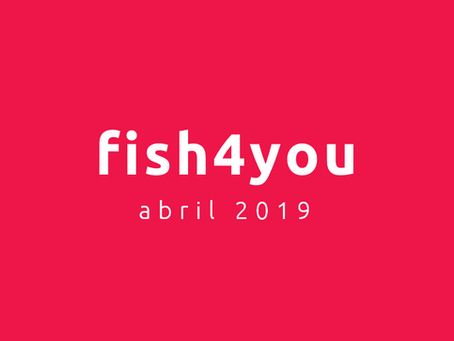 Fish4you - abril 2019