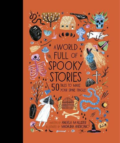 A World Full of Spooky Stories  by Angela McAllister and Madalina Andronic