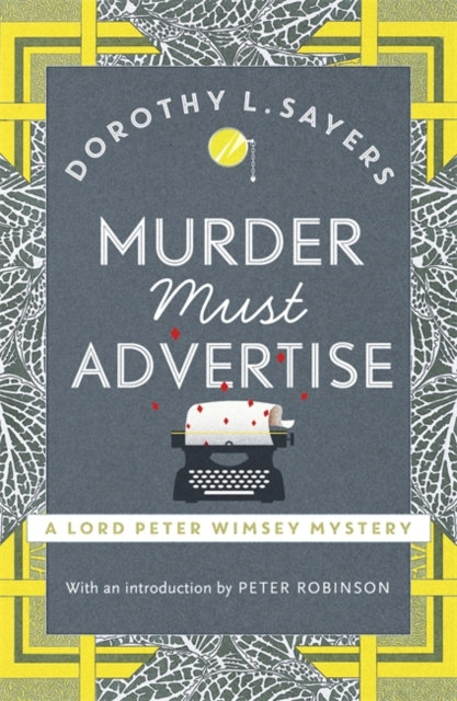 Murder Must Advertise : Classic crime fiction at its best