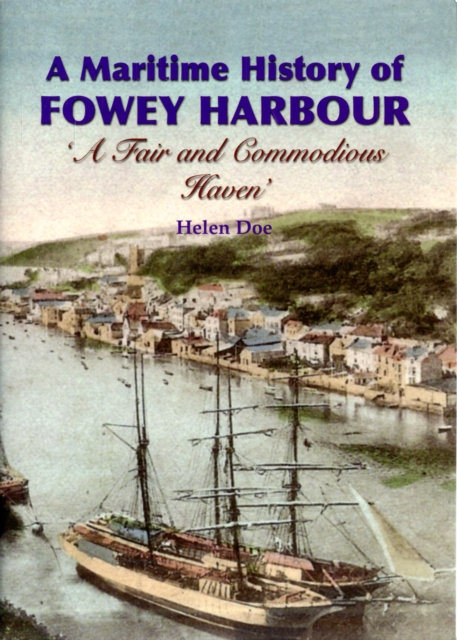 A Maritime History of Fowey Harbour by Helen Doe
