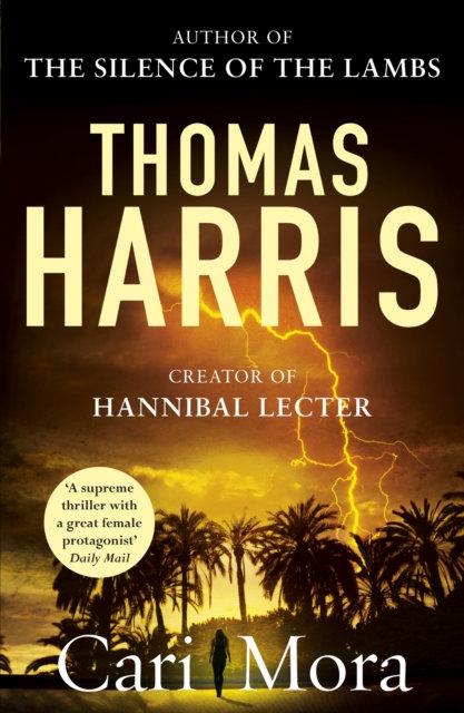 Cari Mora : from the creator of Hannibal Lecter