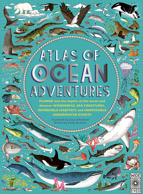 Atlas of Ocean Adventures by Emily Hawkins and Lucy Letherland