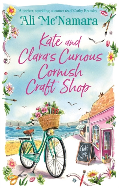 Kate and Clara's Curious Cornish Craft Shop : The heart-warming, romantic read w