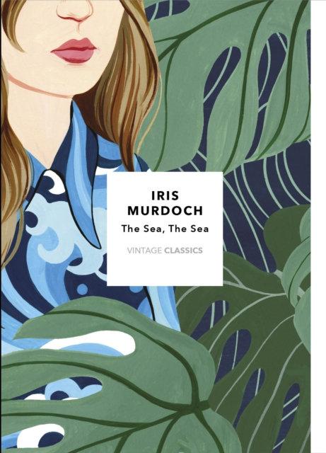 The Sea, The Sea : Vintage Classics Murdoch Series