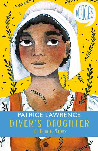 Diver's Daughter: A Tudor Story by Patrice Lawrence