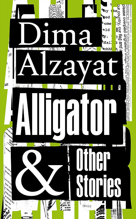 Alligator and Other Stories by Dima Alzayat