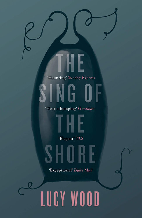 The Sing of the Shore by Lucy Wood