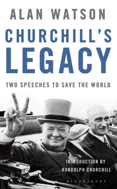Churchill's Legacy : Two Speeches to Save the World