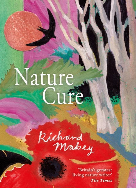 Nature Cure by Richard Mabey