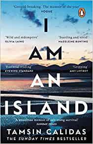 I Am An Island by Tasmin Calidas