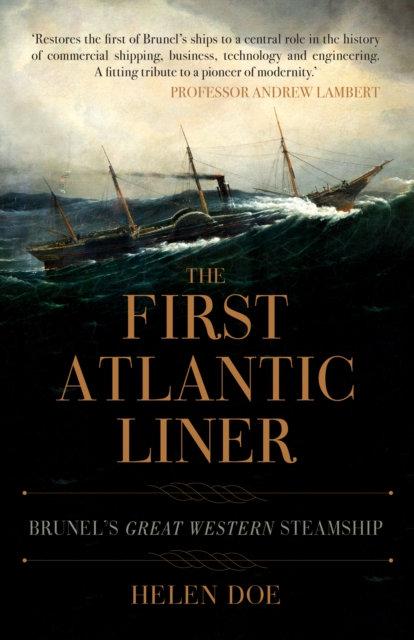 The First Atlantic Liner: Brunel's Great Western Steamship by Helen Doe