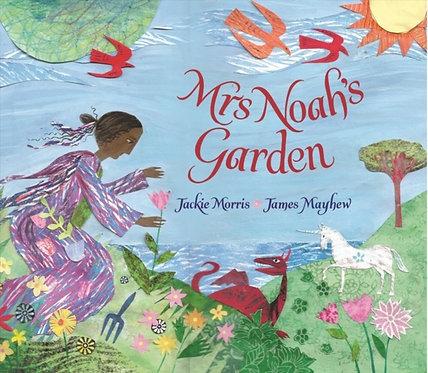 Mrs Noah's Garden by Jackie Morris & James Mayhew