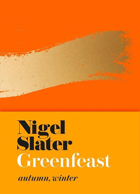 Greenfeast: Autumn, Winter by Nigel Slater