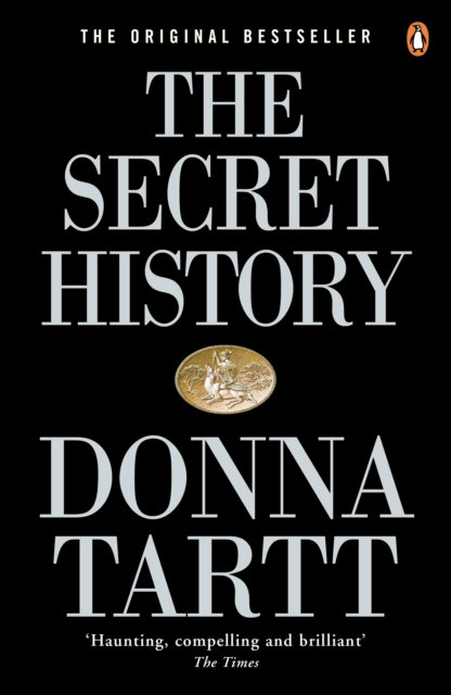 The Secret History : From the Pulitzer Prize-winning author of The Goldfinch