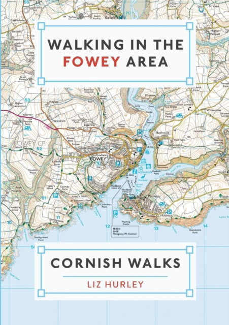Walking in the Fowey Area : Close Encounters of the Local Kind