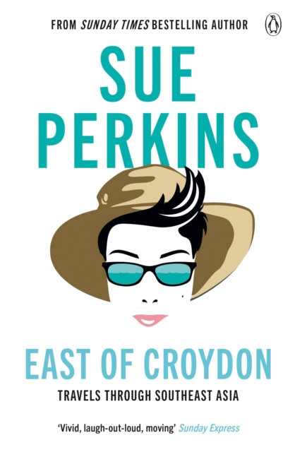 East of Croydon : Travels through India and South East Asia inspired by her BBC