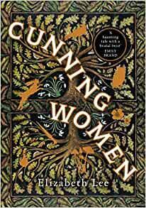 Cunning Women by Elizabeth Lee