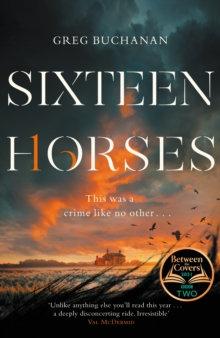 Sixteen Horses by Greg Buchanan