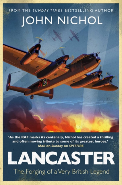 Lancaster : The Forging of a Very British Legend