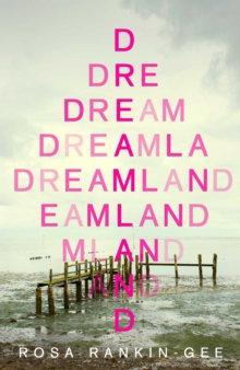 Dreamland by Rosa Rankin-Gee