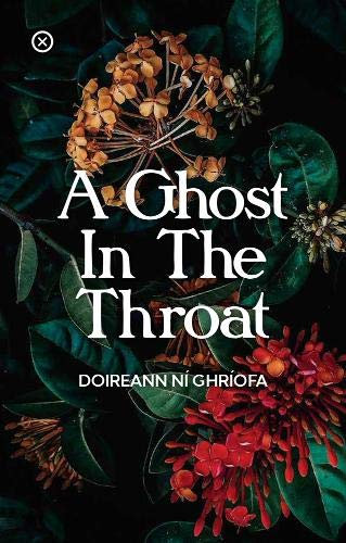 A Ghost in the Throat by Doireann Ní Ghríofa