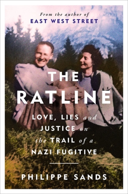 The Ratline : Love, Lies and Justice on the Trail of a Nazi Fugitive