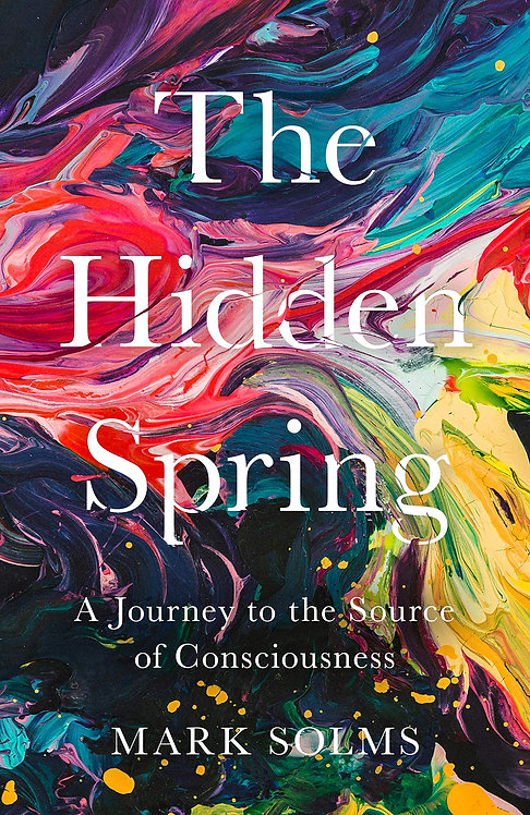 The Hidden Spring by Mark Solms
