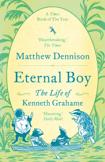 Eternal Boy : The Life of Kenneth Grahame