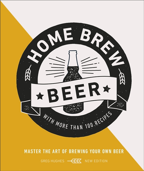 Home Brew Beer : Master the Art of Brewing Your Own Beer