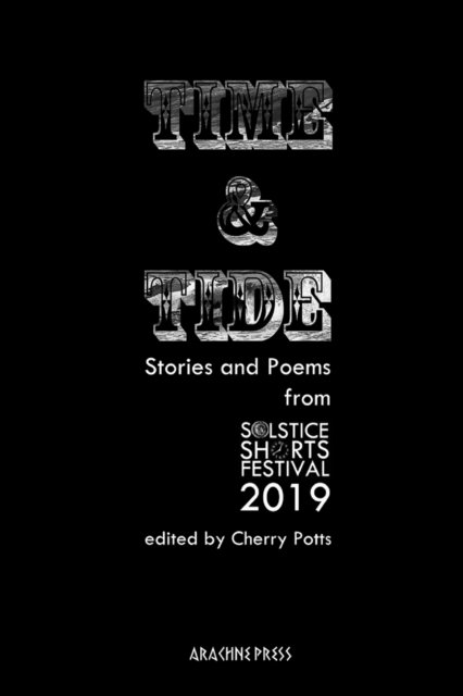 Time and Tide: Stories and Poems from Solstice Shorts Festival 2019