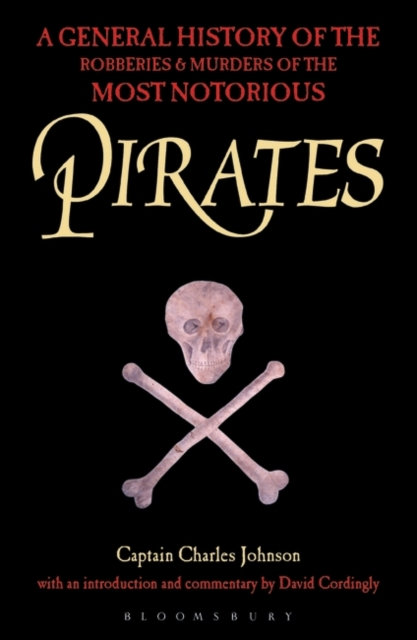 Pirates : A General History of the Robberies and Murders of the Most Notorious P