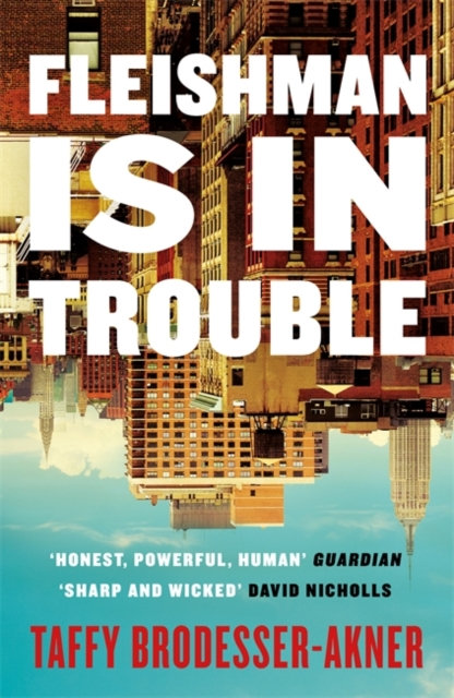 Fleishman Is in Trouble : The Sunday Times bestselling novel of the year