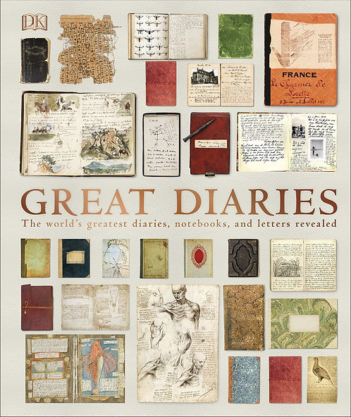 Great Diaries: The world's most remarkable diaries, journals, notebooks, letters