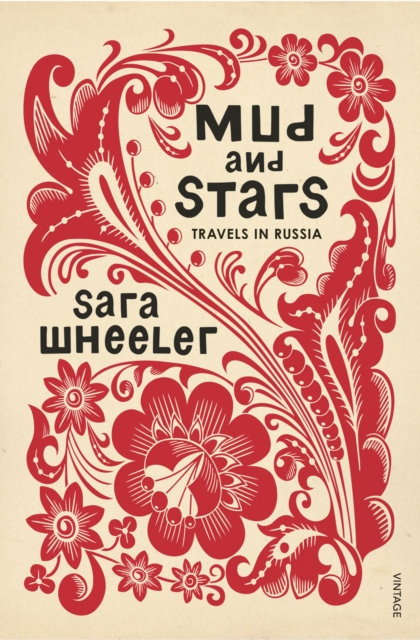 Mud and Stars: Travels in Russia