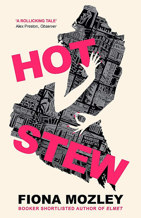 Hot Stew by Fiona Mozley