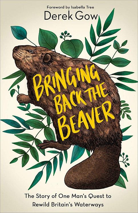 Bringing Back the Beaver by Derek Gow