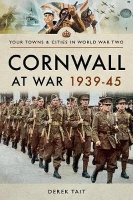 Cornwall at War 1939 45