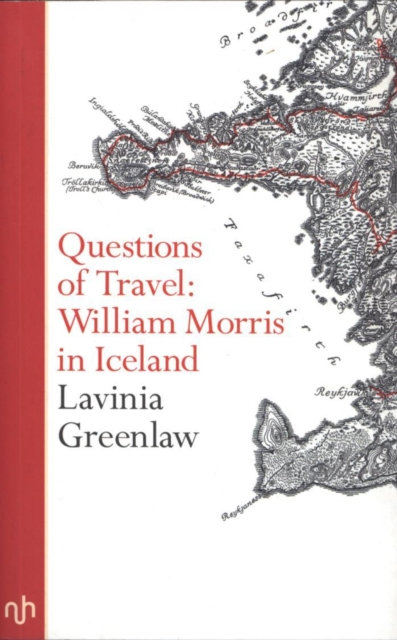Questions of Travel : William Morris in Iceland