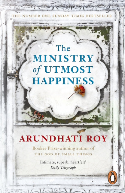 The Ministry of Utmost Happiness : Longlisted for the Man Booker Prize 2017