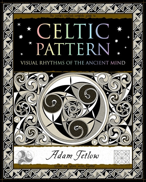 Celtic Pattern : Visual Rhythms of the Ancient Mind