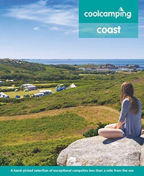 Cool Camping Coast : A hand-picked selection of exceptional campsites less than
