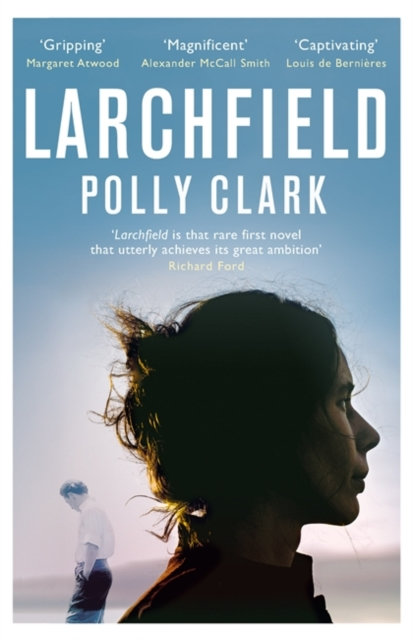 Larchfield : The moving, gripping and wonderful debut about finding human connec