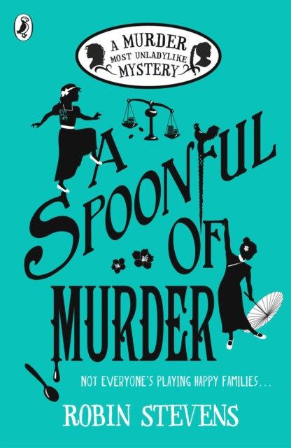 A Spoonful of Murder : A Murder Most Unladylike Mystery
