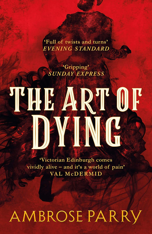 The Art of Dying (Way of All Flesh 2) by Ambrose Parry