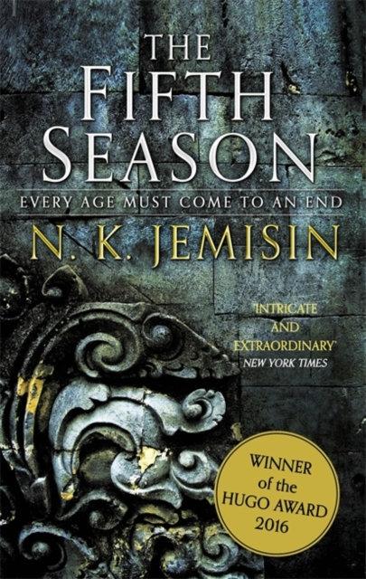 The Fifth Season : The Broken Earth, Book 1, WINNER OF THE HUGO AWARD
