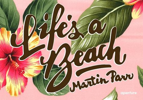 Life's A Beach by Martin Parr