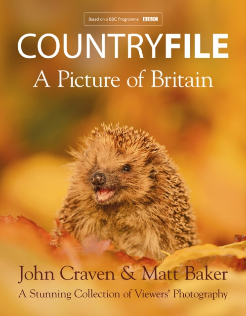 Countryfile - A Picture of Britain : A Stunning Collection of Viewers' Photograp