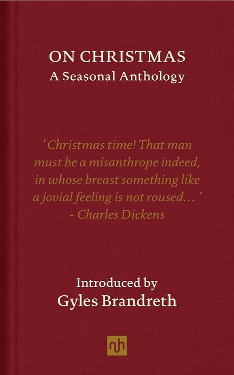 On Christmas: A Seasonal Anthology int. by Gyles Brandreth
