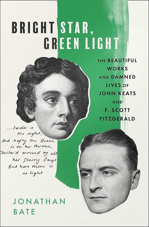 Bright Star, Green Light by Jonathan Bate