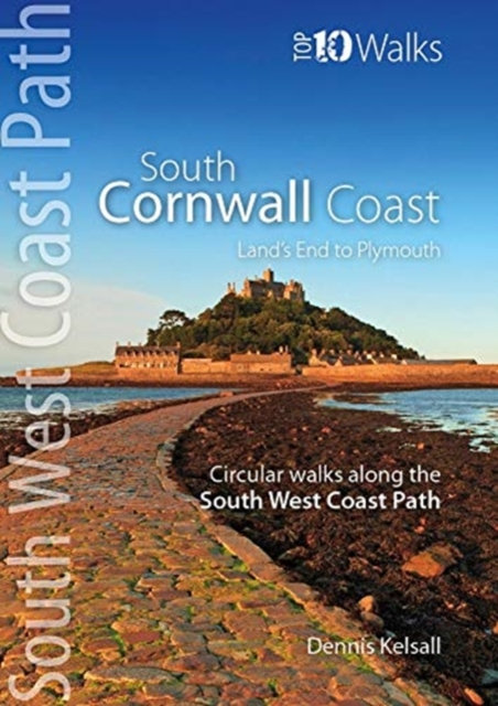 South Cornwall Coast : Land's End to Plymouth - Circular Walks along the South W